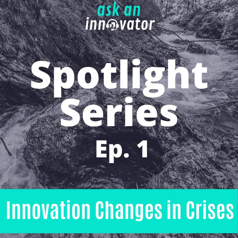 Spotlight Series 1: Importance of Innovation in Crisis